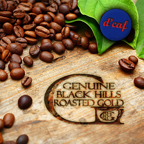 Genuine Black Hills Roasted Gold Decaf